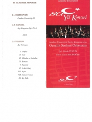 "12 November 2003 - Eskisehir - Accompanied by Anadolu University Youth Symphony Orchestra - Soloist Concert ""80th Anniversary Concert of the Republic"""